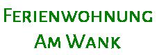 FeWo am Wank